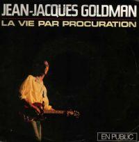 Cover Jean-Jacques Goldman - La vie par procuration [en public]